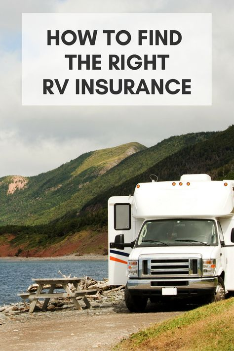How To Find The Right Kind Of Rv Insurance Rv Insurance Best