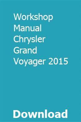 Workshop Manual Chrysler Grand Voyager 2015 Workshop Voyage Clio 16v