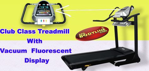 Buy Cutting Edge Treadmill With Vacuum  Fluorescent Display @ Unbelievable Price