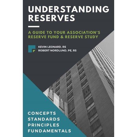 Understanding Reserves: A Guide To Your Association's Reserve Fund & Reserve Study (Paperback)