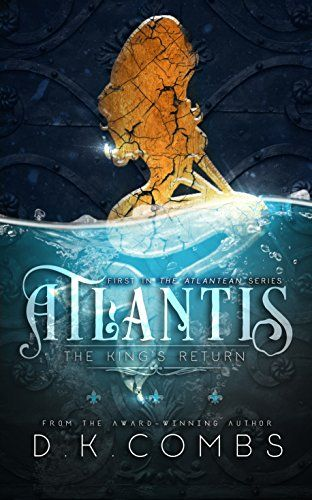 Atlantis: The King's Return (The Atlanteans Book by [Combs, D. I Love Books, New Books, Good Books, Books To Read, Book Suggestions, Book Recommendations, New People, Beautiful Book Covers, Sci Fi Books