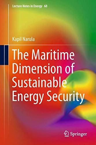 The Maritime Dimension of Sustainable Energy Security (Lecture Notes in Energy) - Default