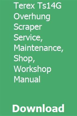 Terex Ts14g Overhung Scraper Service Maintenance Shop Workshop Manual Workshop Manual Maintenance