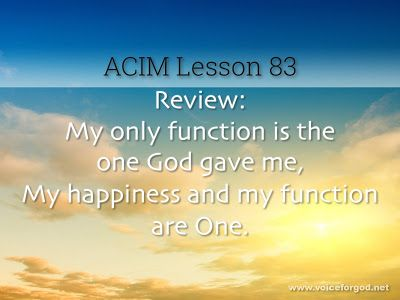 Miracle Life Acim Workbook Lesson 83 Course In Miracles