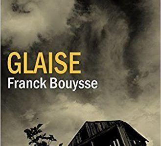 Glaise Franck Bouysse Franck Lecture Roman