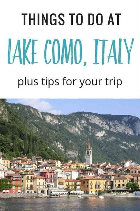 Things to do at Lake Como, Italy for a captivating trip