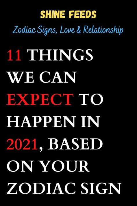 11 THINGS WE CAN EXPECT TO HAPPEN IN 2021, BASED ON YOUR ZODIAC SIGN #2021horoscope #2021zodiasign #zodiacpost #astrologysigns #astro #zodiaclove #scorpion #zodii #memes #astrologypost #signs #spirituality #moon #signos #like #zodiak #meme #firesigns #spiritual #sunsign #astrologersofinstagram #quotes #zodiacfun #astrologie #virgowomen