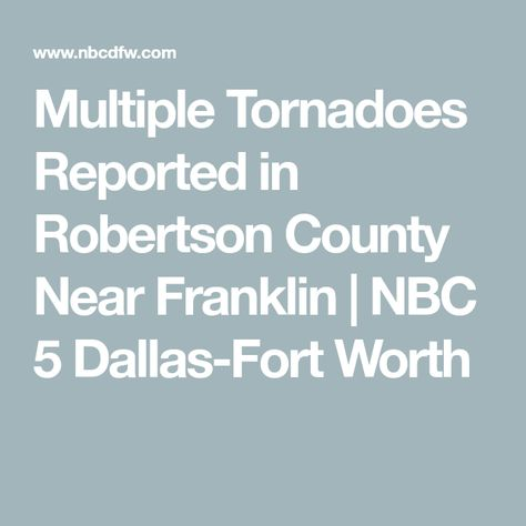 Multiple Tornadoes Reported in Robertson County Near
