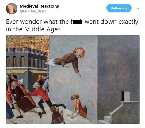 'Medieval Reactions' might be our new favorite Twitter account. #FunnyTweets #HistoryMemes #RenaissanceArt #ArtMemes