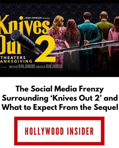 The Social Media Frenzy Surrounding 'Knives Out 2' and What to Expect From the Sequel - Hollywood Insider