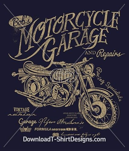 Vintage Motorcycle Garage Download This Design And Print On Your T Shirts Or Products Today At Https Shirt Print Design Shirt Illustration Vintage Motorcycle
