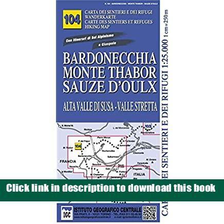 Bardonecchia Cartina Geografica.News Carta N 104 Bardonecchia Monte Thabor Sauze D Oulx Carta Dei Sentieri E Dei Rifugi