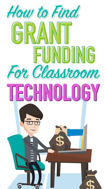 How To Find Grant Funding For Classroom Technology Classroom Grants Grants For Teachers Classroom Technology