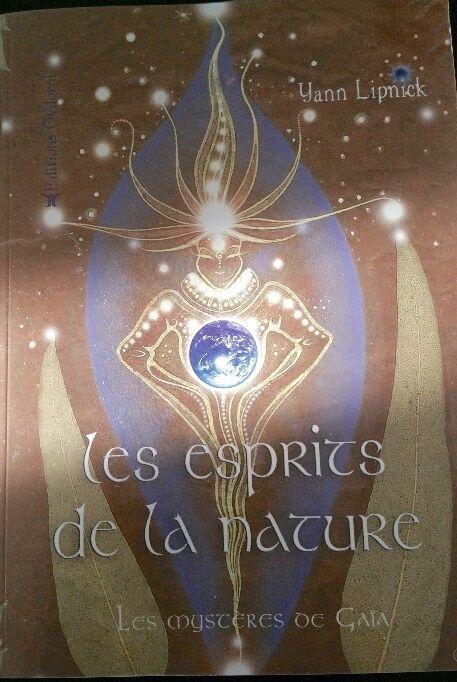 Les Esprits De La Nature Yann Lipnick Le Blog De Transmettrelaconnaissance2012 Yann Lipnick Esprit De La Nature Film Spirituel