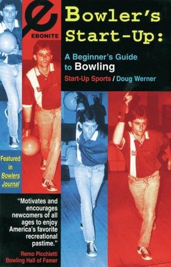 A Beginners Guide to Bowling Bowlers Start-Up