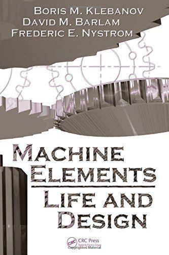 Epub Free Machine Elements Life And Design Mechanical Engineering Pdf Download Free Design Of Machine Elements Machine Design Mechanical Engineering Design