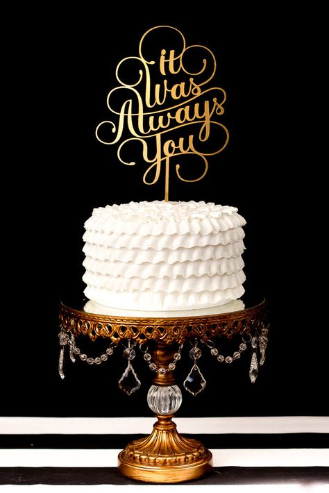 $39 -- It Was Always You Cake Topper