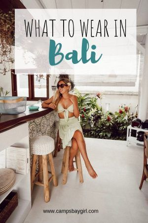 What to Wear In Bali | Bali Outfit Ideas - Campsbay Girl