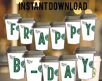 Instant Download Starbucks Printable Frappy B Day Banner Digital File Only Printable Starbucks Birt Starbucks Party Starbucks Birthday Coffee Themed Party