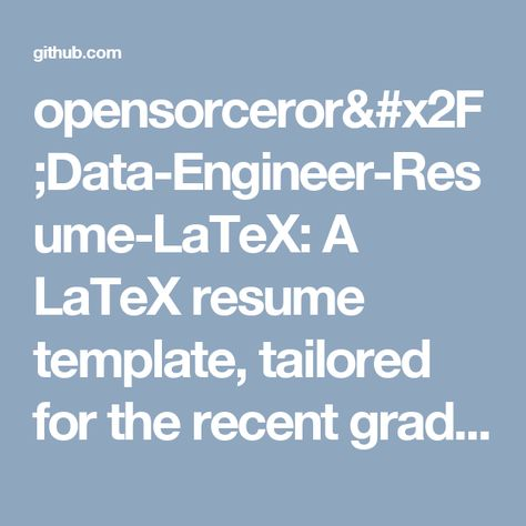 opensorceror\/Data-Engineer-Resume-LaTeX A LaTeX resume template - resume template latex
