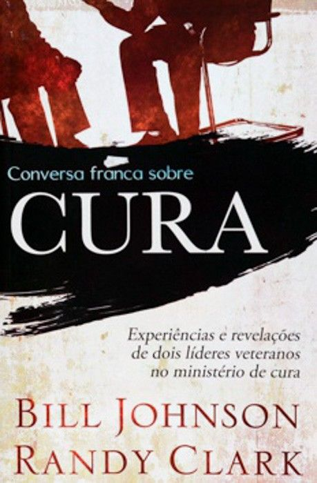 Conversa Franca Sobre Cura Bill Johnson Cura Joyce Meyer