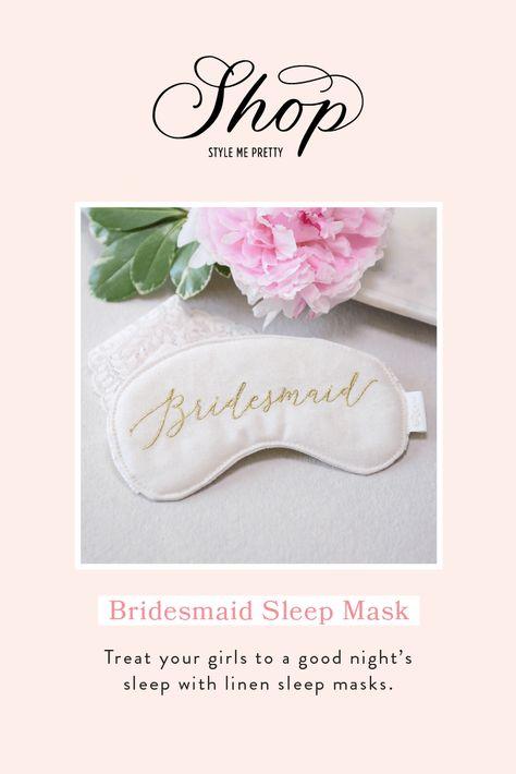 Treat Your Girls to a Good Night's Sleep with Linen Sleep Masks. #stylemepretty #sleepmask #bridesmaid #bridesquad #weddinggiftidea