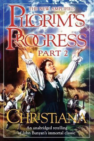 Read Pilgrim S Progress Part 2 Christiana Pdf Epub By John Bunyan Download Book Online Christiana Christian Books Christian Books Worth Reading