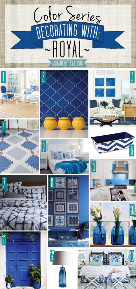 Color Series; Decorating with Royal. Royal home decor | A Shade Of Teal