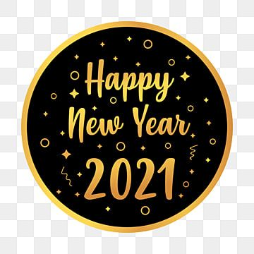 Happy New Year 2021 Golden Png Background Design Happy New Year Logo 2021 Lunar New Year Png Free Happy Chinese New Year 2021 Png And Vector With Transparent In 2020 Happy