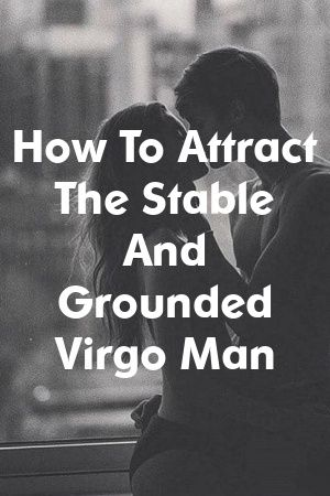 3a1f86f3d6236729a64ed06947a88c61 - How To Get A Virgo Man To Kiss You
