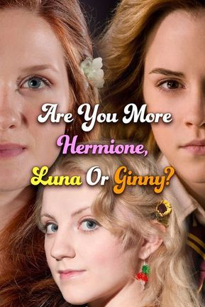 Harry Potter Quiz: Are You More Hermione, Luna Or Ginny? in