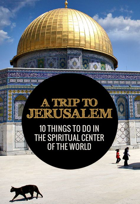 A Trip to Jerusalem, Israel: 10 Things To Do In The Spiritual Center Of The World - A city full of history and tradition, Jerusalem is a place like no other. No matter what religion you are, this holy city will offer a spiritual experience you won't forget... | via @Just1WayTicket: Last minute zonvakantie bezoek  budgetholiday.nl