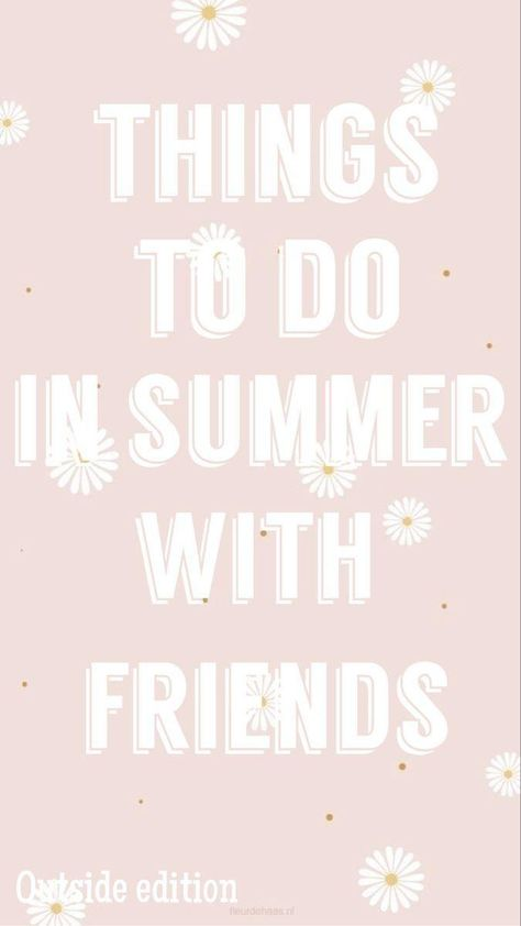 Things to do in summer with friends