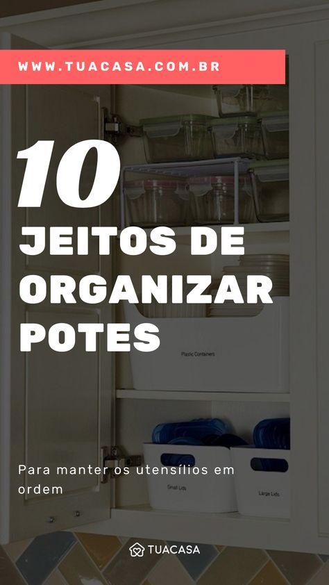 10 formas criativas de organizar os potes na cozinha