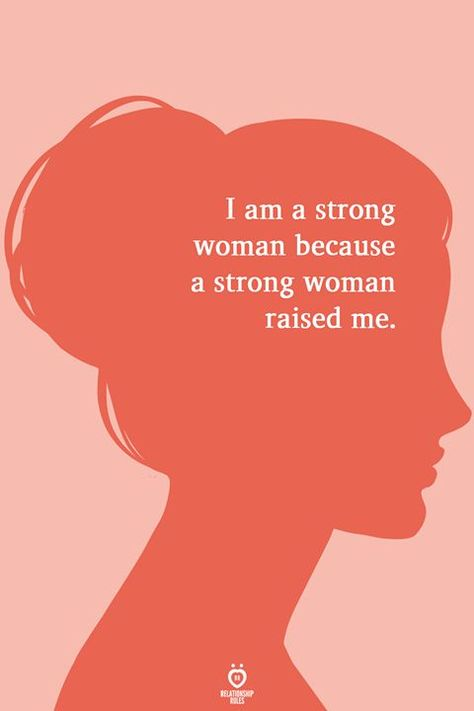 I am a strong woman because a strong woman raised me. Boss Quotes, True Quotes, Motivational Quotes, Scorpio Quotes, Sagittarius Girl, Aries Woman, Quotes Quotes, Girl Power Quotes, Being A Girl Quotes