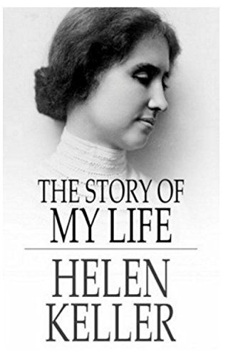Book Review The Story Of My Life By Helen Keller Helen Keller
