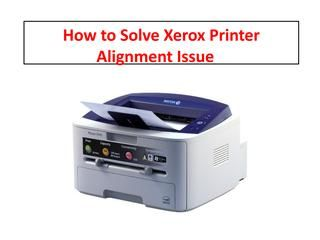 How To Solve Xerox Printer Alignment Issue Printer