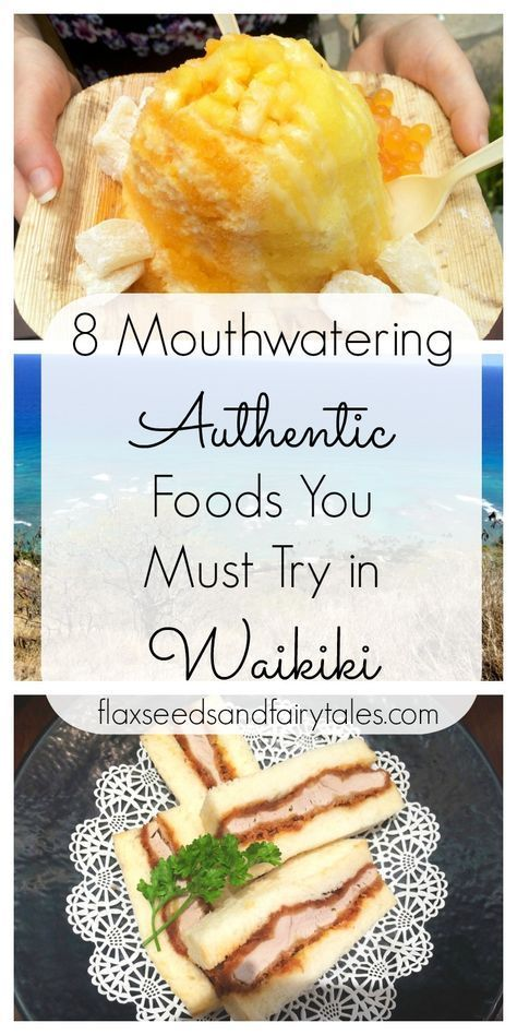 8 Mouthwatering Authentic Foods You Must Try In Waikiki In 2020 Hawaii Food Oahu Vacation Hawaiian Vacation