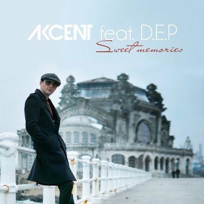 Akcent Feat D E P Sweet Memories Mp3 Download Sweet Memories