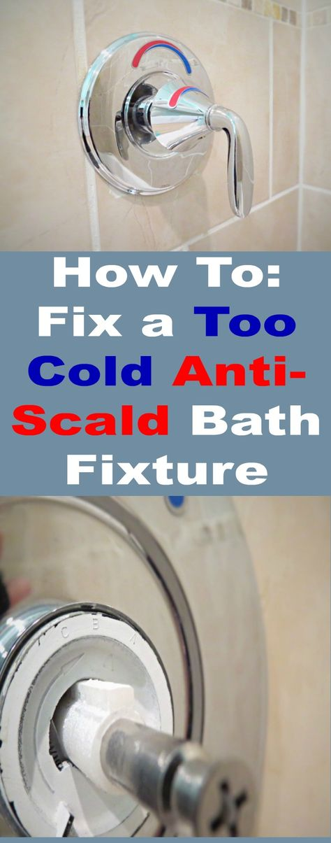 How to fix a Too Cold Anti-scald Bath Fixture
