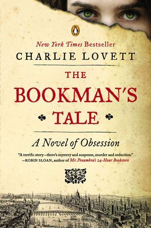 The Bookman S Tale By Charlie Lovett 9780143125389 Penguinrandomhouse Com Books Books Book Worth Reading Book Lovers
