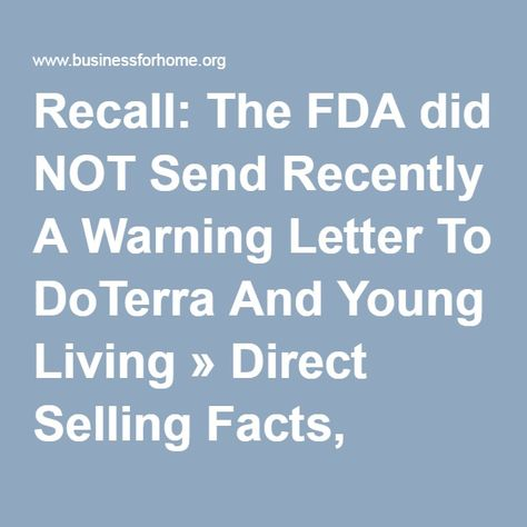 Recall The FDA did NOT Send Recently A Warning Letter To DoTerra - Warning Letter