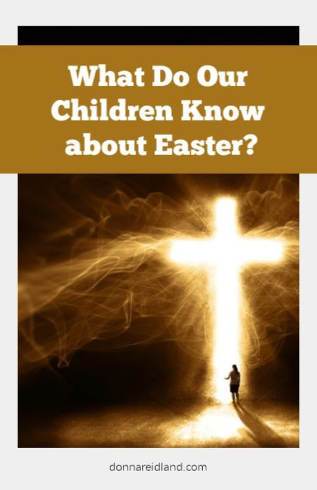 Do Our Children Know More About Easter Or Easter Bunnies March 19 With Images Understanding The Bible Profession Of Faith About Easter