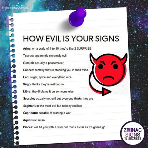 How Evil Is Your Signs - Aries: on a scale of 1 to 10 they're like 2 SURPRISE; Taurus: apparently extremely evil