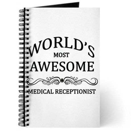 Worldu0027s Most Awesome Medical Receptionist Journal Medical - medical receptionist