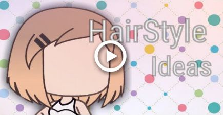 girl hairstyles gacha life hair ideas  hair styles ideas