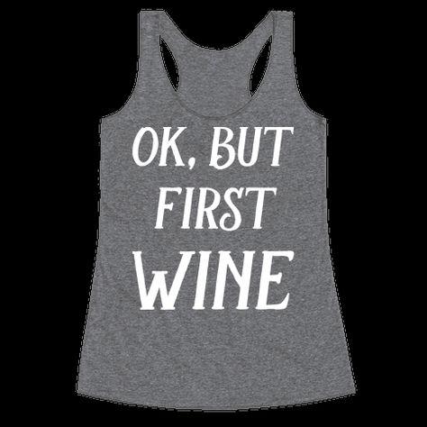d80ed0b4 Ok But First Wine Racerback Tank   LookHUMAN   Wine   Wine, Wine ...