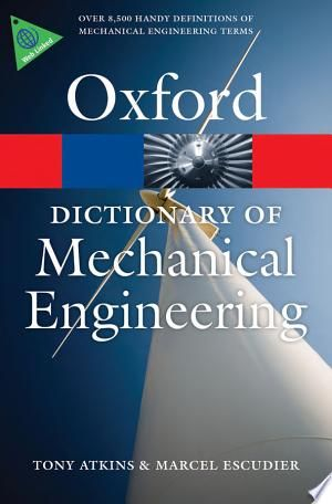 Read Online A Dictionary Of Mechanical Engineering Pdf Mechanical Engineering Mechanical Engineering Technology Oxford Dictionaries
