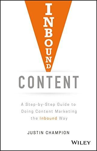 Inbound Content: A Step-by-Step Guide To Doing Content Marketing the Inbound Way - Default