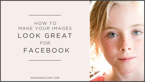 how to make your images look good for FB